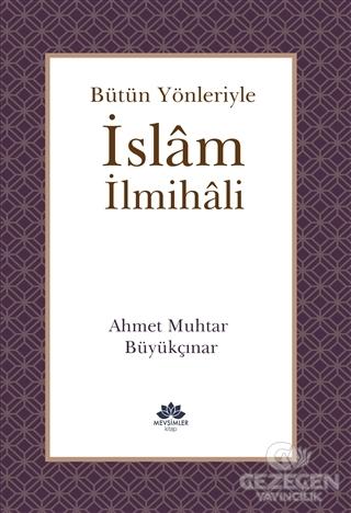 Bütün Yönleriyle İslam İlmihali