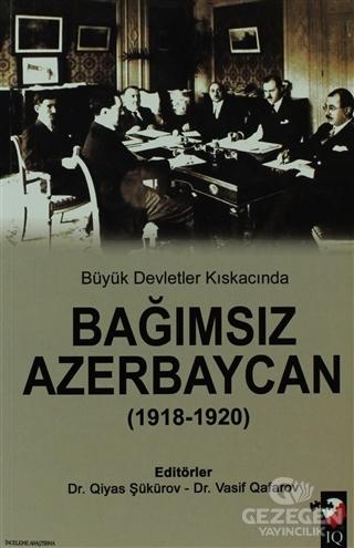 Büyük Devletler Kıskacında Bağımsız Azerbaycan