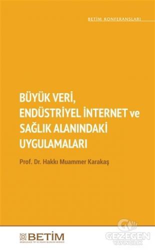 Büyük Veri Endüstriyel İnternet ve Sağlık Alanındaki Uygulamaları
