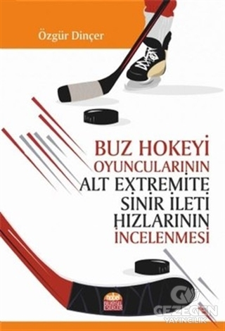 Buz Hokeyi Oyuncularının Alt Extremite Sinir İleti Hızlarının İncelenmesi