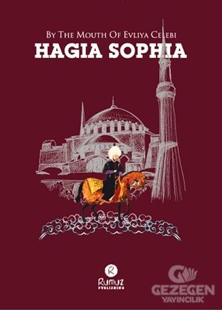 By The Mouth Of Evliya Celebi Hagia Sophia