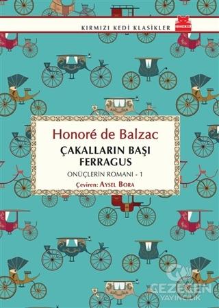Çakalların Başı Ferragus - Onüçlerin Romanı - 1 Honore de Balzac Kırmı