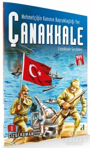 Çanakkale Geçilmez - Mehmetçiğin Kanının Bayraklaştığı Yer Çanakkale 1