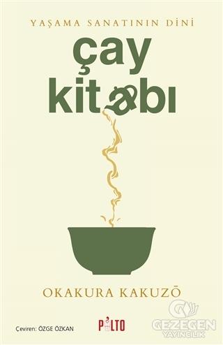Çay Kitabı - Yaşama Sanatının Dini