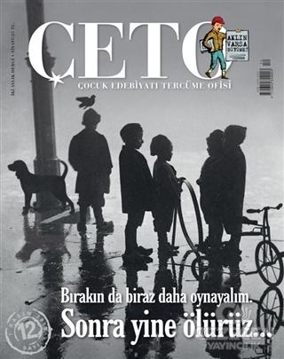 Çeto Çocuk Edebiyatı Tercüme Ofisi Dergisi Sayı: 12