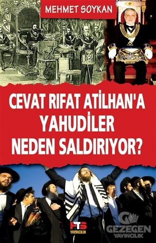 Cevat Rıfat Atilhan'A Yahudiler Neden Saldırıyor?