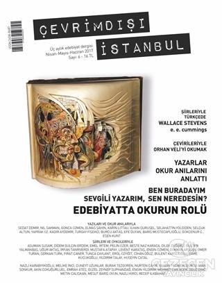 Çevrimdışı İstanbul Üç Aylık Edebiyat Dergisi Sayı : 6 Nisan - Ayıs - Haziran 2017