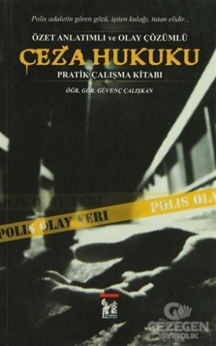Ceza Hukuku - Özet Anlatımlı Ve Olay Çözümlü Pratik Çalışma Kitabı