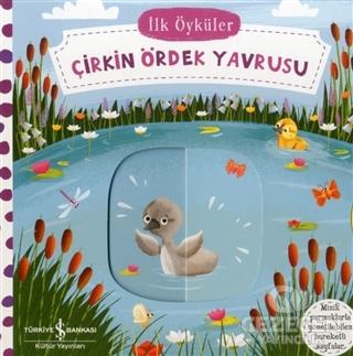 Çirkin Ördek Yavrusu - İlk Öyküler Kolektif İş Bankası Kültür Yayınlar