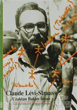 Claude Levi-Strauss - Uzaktan Bakan İnsan