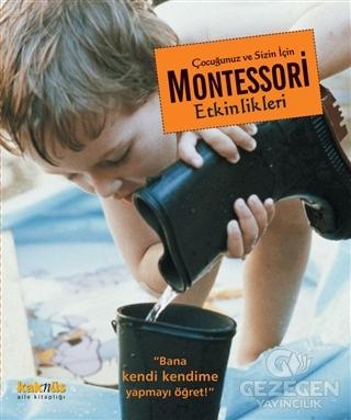 Çocuğunuz ve Sizin İçin Montessori Etkinlikleri