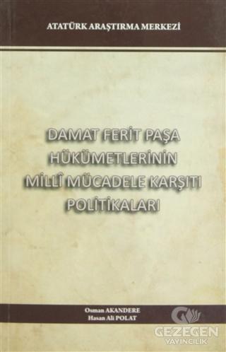 Damat Ferit Paşa Hükümetlerinin Milli Mücadele Karşıtı Politikaları