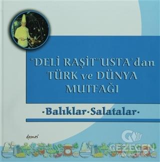 Deli Raşit Usta'dan Türk ve Dünya Mutfağı / Balıklar - Salatalar