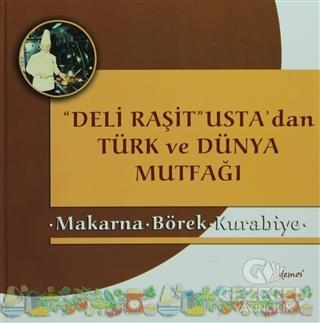 Deli Raşit Usta'dan Türk ve Dünya Mutfağı / Makarna - Börek - Kurabiye