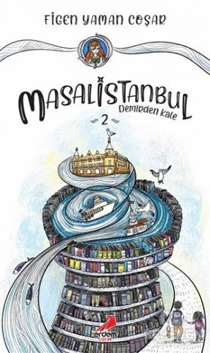 Demirden Kale - Masal İstanbul 2