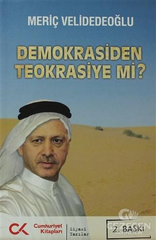 Demokrasiden Teokrasiye mi?