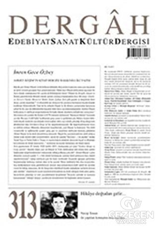 Dergah Edebiyat Kültür Sanat Dergisi Sayı: 313 Mart 2016