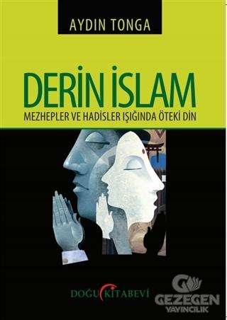 Derin İslam - Mezhepler ve Hadisler Işığında Öteki Din