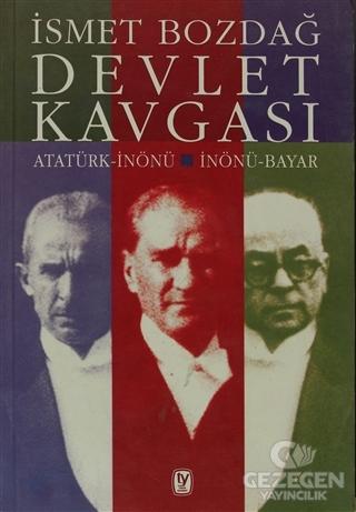 Devlet Kavgası Atatürk-İnönü / İnönü-Bayar