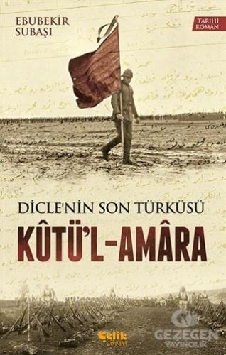 Dicle'Nin Son Türküsü Kütü'L - Amara