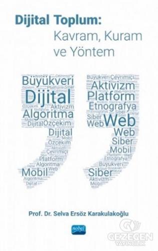 Dijital Toplum: Kavram, Kuram ve Yöntem
