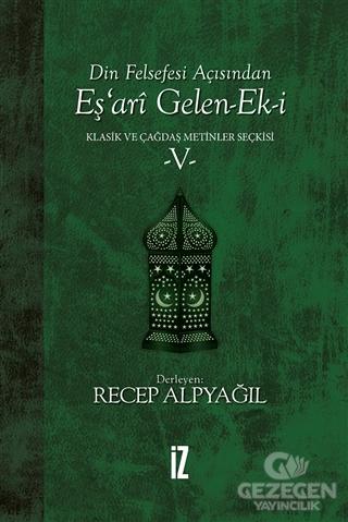 Din Felsefesi Açısından Eş'ari Gelen-Ek-i Klasik ve Çağdaş Metinler Seçkisi 5