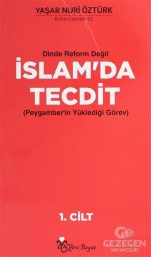 Dinde Reform Değil İslam'da Tecdit Cilt: 1