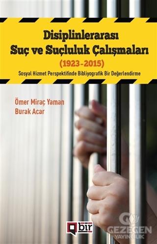 Disiplinlerarası Suç Ve Suçluluk Çalışmaları (1923-2015)