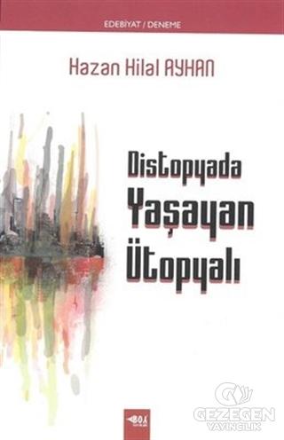 Distopyada Yaşayan Ütopyalı