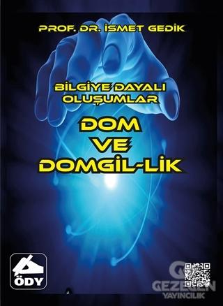 Dom ve Domgil-lik - Bilgiye Dayalı Oluşumlar