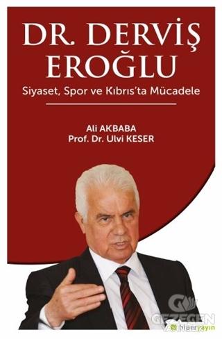 Dr. Derviş Eroğlu Siyaset, Spor ve Kıbrıs'ta Mücadele
