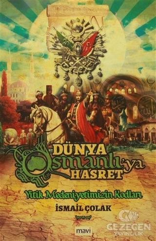 Dünya Osmanlıya Hasret