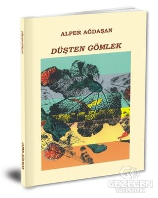 Düşten Gömlek Alper Ağdaşan Yazarın Kendi Yayını - Alper Ağdaşan