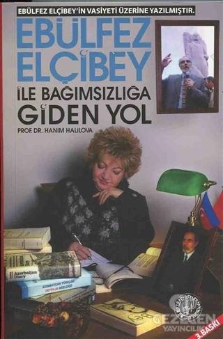 Ebulfez Elçibey ile Bağımsızlığa Giden Yol