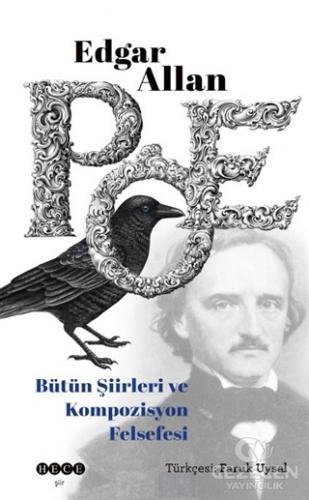 Edgar Allan Poe Bütün Şiirleri ve Kompozisyon Felsefesi