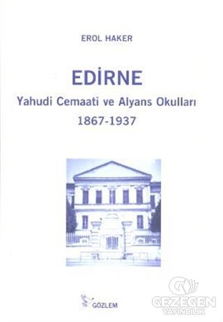 Edirne Yahudi Cemaati ve Alyans Okulları 1867-1937