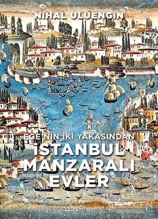 Ege'nin İki Yakasından İstanbul Manzaralı Evler