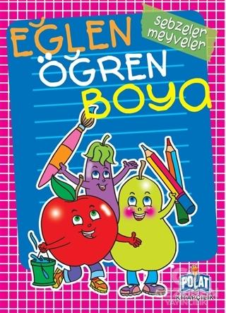 Eğlen Öğren Boya: Sebzeler - Meyveler