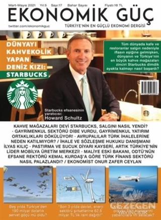 Ekonomik Güç Dergisi Sayı: 17  Mart - Mayıs 2021