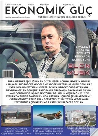 Ekonomik Güç Dergisi Sayı: 7 Ocak - Mart 2018