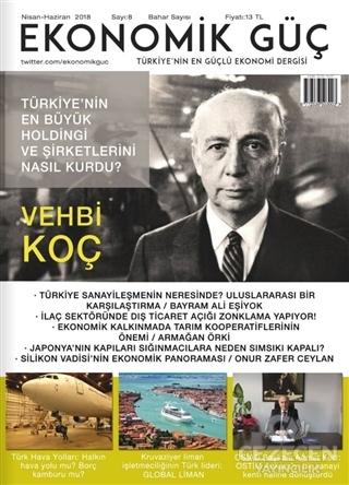 Ekonomik Güç Dergisi Sayı: 8 Nisan - Haziran 2018