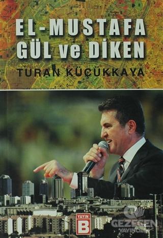 El - Mustafa Gül ve Diken