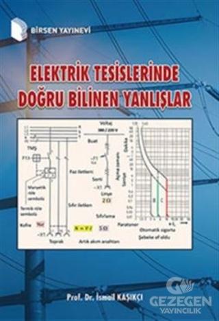 Elektrik Tesislerinde Doğru Bilinen Yanlışlar