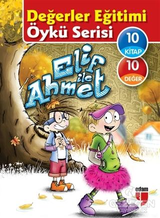 Elif ile Ahmet - Değerler Eğitimi Öykü Serisi (10 Kitap Set)