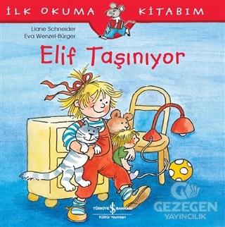 Elif Taşınıyor - İlk Okuma Kitabım