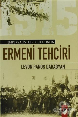Emperyalist Kıskacında Ermeni Tehciri (Türk Ermenileri)