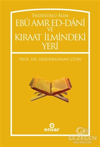 Endülüslü Alim Ebu Amr Ed-Dani Ve Kıraat İlmindeki Yeri