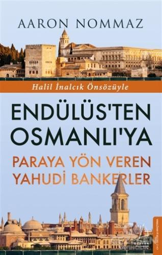 Endülüs'ten Osmanlı'ya Paraya Yön Veren Yahudi Bankerler