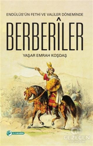Endülüs'ün Fethi ve Valiler Döneminde Berberiler