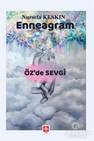 Enneagram - Öz'de Sevgi